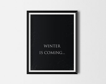 Game of Thrones Poster, Winter Is Coming Poster, Game of Thrones Art, Game Of Thrones Wall Art, Typography Print, Black And White Print
