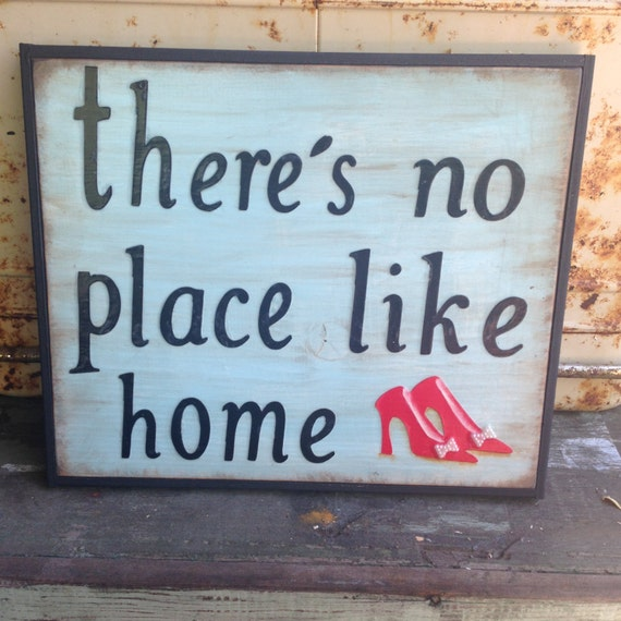 There's No Place Like Home handmade sign w/ by WellHungDesigns