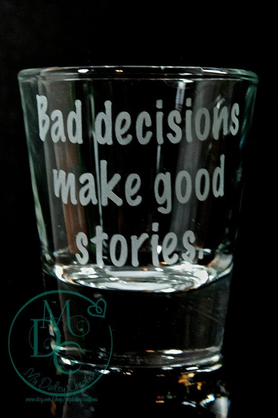 Glass Etched Shot Glass With Saying Bad by MyDaileyCreations