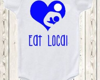 Eat Local Breastfeeding ONESIE ® brand bodysuit or shirt Breastfeeding heart nursing shirt new baby gift baby shower gift natural baby