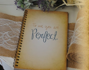 Journal Romance Love -To Me You Are Perfect Custom Personalized Journals Vintage Style Book