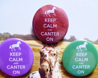 Keep Calm and Canter On - Horse Pin Badge/Magnet