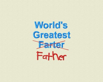 Father Day Embroidery Design, CuteFather Embroidery Design 4x4.. DAD Birthday Gift. Funny tshirt embroidery. Worlds Greatest Farter