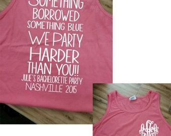 Something borrowed something blue, We party harder than you!  Bachelorette Party Comfort Color Shirt