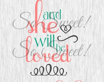 And She Will Be Loved SVG / DXF for Silhouette Cut File Saying Quote Shirts Baby Girls Sayings Words Quotes Script Cursvie Lyrics She Love