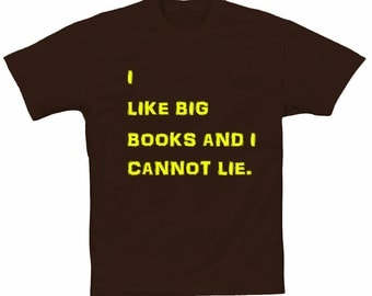 I Like Big Books... Mens & Womens Tees