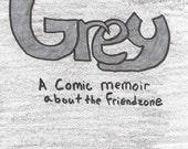 Grey: A Comic Memoir about the Friendzone