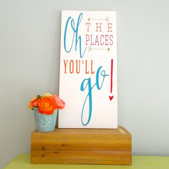 Oh The Places You'll Go sign. Custom Graduation gift. childrens art. rustic wood sign. kids room decor. grad gift. nursery decor.