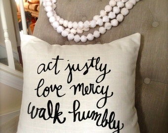 Act Justly, Love Mercy and Walk Humbly Pillow Cover