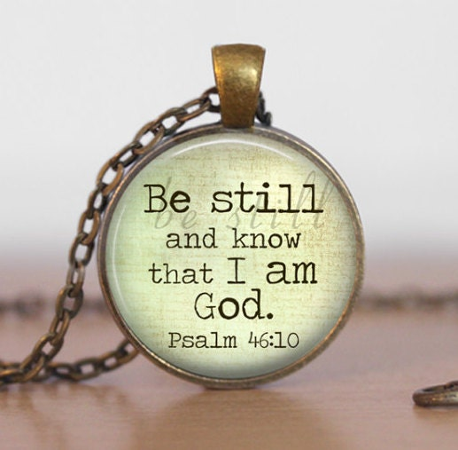 be still and know that i am god pendant necklace photo art