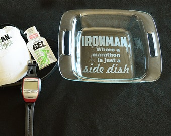 Ironman. Where a Marathon is Just a Side Dish. Engraved Pyrex 8x8 square + Free Lid