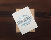 Legit As Hell New House - Congratulations A2 Folded Letterpress Notecard and Envelope