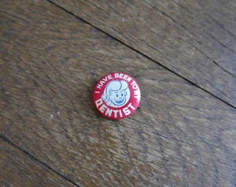 I Have Been To My Dentist Vintage Pinback Button