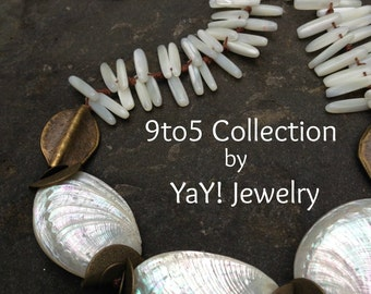 9to5 Collection Necklace, Abalone Shell, Working Woman Jewelry, Mother of Pearl, Earthy Eclectic Jewelry by YaY Jewelry