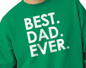 Fathers Day Gift Best DAD Ever Men's Sweatshirt Husband Gift Dad Day Dad Gift Cool Gift Funny Dad Sweatshirt