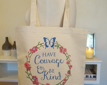Have courage and be kind, cinderella, cinderella tote, disney, disney tote, tote bag