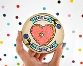 i donut want anyone but you / mini painting on wood slice heart donut sprinkles / sweet quirky