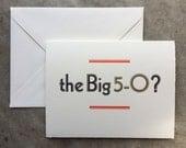 Letterpress Birthday Card - 50 Year Milestone - O?