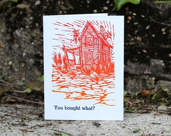 """Funny Letterpress New House / New Home / Housewarming Card: """"You bought what?"""""""