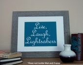 """Live, Laugh, Lightsabers. - 8x10"""" Teal Poster with with White lettering - Typography Art Poster Star Wars / Jedi Inspired"""