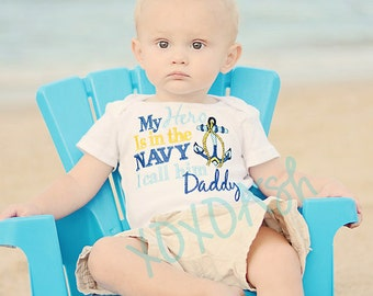 My Hero is in the Navy I can him Daddy--Embroidered shirt or Bodysuit