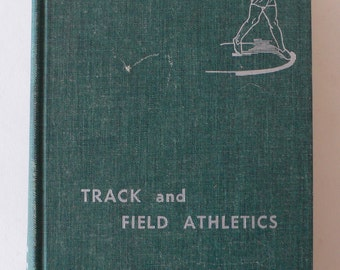 vintage textbook, Track and Field Athletics, 1960 from Diz Has Neat Stuff
