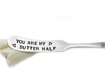 You Are My Butter Half - Butter Knife - Vintage Hand Stamped - Unique Gift ideas under 25 - Home and hostess gift