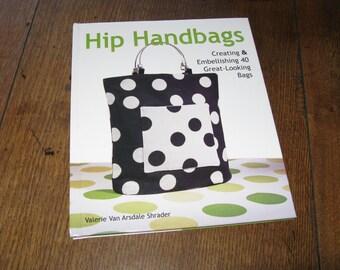 Hip Handbags Book Creating and Embellishing Purses, Bags, Totes Craft Sew Book New 2005