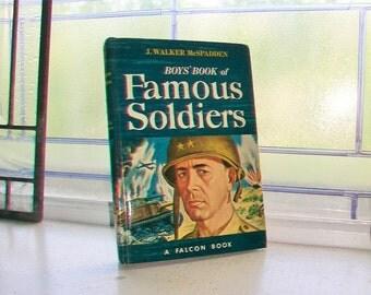 Boys' Book of Famous Soldiers J. Walker McSpadden Vintage 1951 Hardcover Book