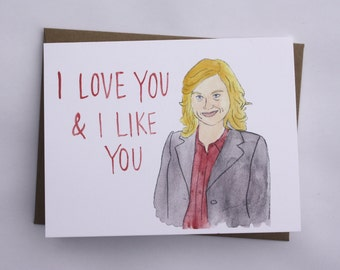 "Parks and Rec Card// Leslie Knope ""I love you & I like you"""