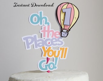 Instant Download - Oh the Places You'll Go Birthday Balloon Cake Topper