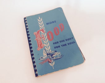 1948 Vintage More Food For The Body For The Soul Cookbook
