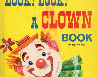 Look! Look! A Clown Book by Seymour Reit, illustrated by Joanne Nigro