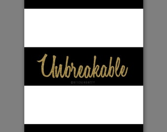 Unbreakable instant download, digital art, in black, white and gold.