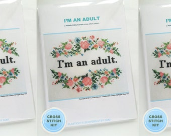 "Cross Stitch Kit ""I'm An Adult"". Modern Floral Counted Cross Stitch Kit. Funny cross stitch."