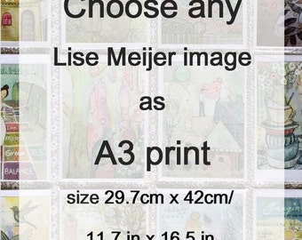 Choose your own A3 Art Print 29.7cm x 42cm/ 11.7in x 16.5in