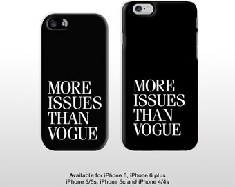 More issues than Vogue- black and white iPhone 6 6 plus phone case. Typography iPhone 5, 5s, 5c, 4s, phone cover FP108