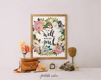 Printable Wisdom Bible Verse Printable decor, flowers Scripture Print wall art decor anniversary wedding art - it is well with my soul quote