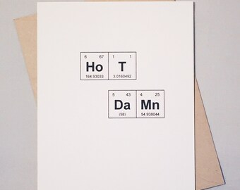 """Sassy Valentine's Day Card / Periodic Table """"HoT DaMn"""" Chemistry Card / Congratulations Card / Engagement / New Baby / Surprise"""
