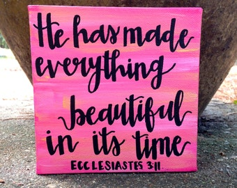"Ecclesiastes 3:11 ""He has made everything beautiful in its time"" painting"