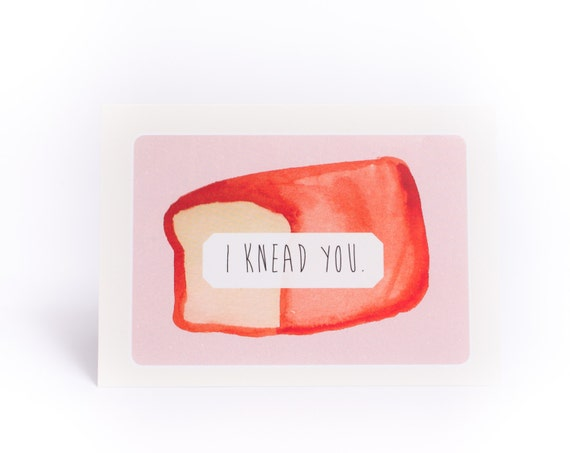 I knead you card: Love card