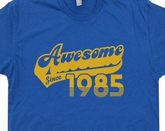 Awesome Since 1985 T Shirt 32nd Birthday T Shirt Funny Born in 1985 Made In 85 Mens Womens Birthday T Shirt Vintage Soft 80s Retro T Shirt