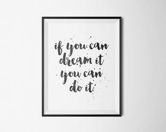 Printable poster, Calligraphy poster, Instant download, Motivation quote, Wall art, If you can dream it, Black and white,Printable art
