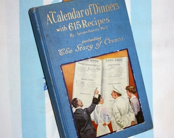 A Calendar Of Dinners with 615 Recipes, 1914 Recipe Book
