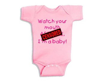 Watch your mouth A**HOLE, I'm a baby! - Onesie Bodysuit Creeper *Free Shipping*