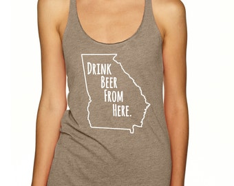 Craft Beer Shirt- Georgia- GA- Drink Beer From Here- Women's racerback tank