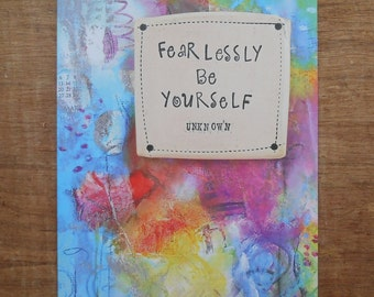 """Blank Notecard; """"Fearlessly Be Yourself""""; Abstract Mixed Media; Blank Greeting Card; Be Yourself; Inspirational Quote; Motivational Quote"""