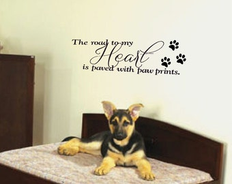 dog wall decal - wall art - wall vinyl decals art - The road to my heart is paved with pawprints wall decal