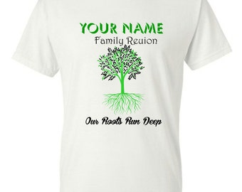 Our Roots Run Deep - Family Reunion T-shirts (12 or more count only)