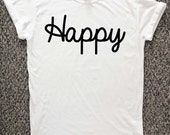Happy tshirt, happy shirt, happiness t shirt, happy t shirt, happiness, good mood shirt, feeling good, happy thoughts shirt.